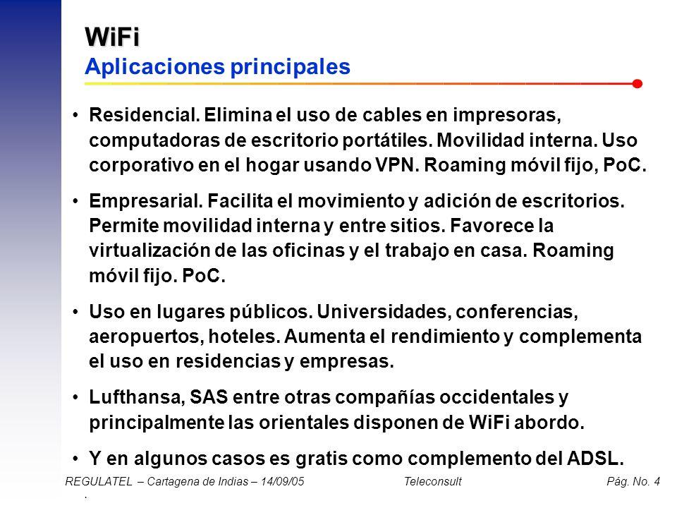 . REGULATEL – Cartagena de Indias – 14/09/05 Teleconsult Pág. No. 4 WiFi WiFi Aplicaciones principales Residencial. Elimina el uso de cables en impres