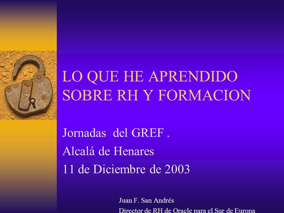 LO QUE HE APRENDIDO SOBRE RH Y FORMACION Jornadas del GREF.