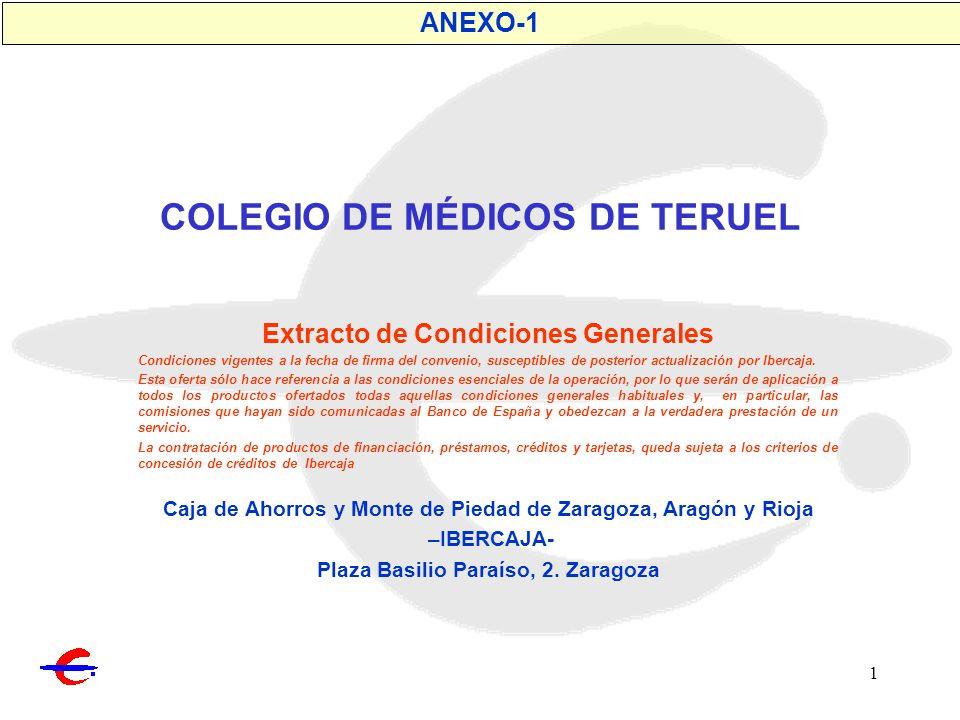 1 COLEGIO DE MÉDICOS DE TERUEL Extracto de Condiciones Generales Condiciones vigentes a la fecha de firma del convenio, susceptibles de posterior actu