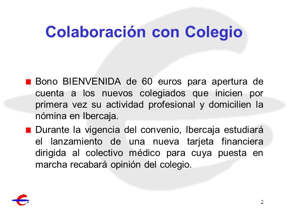 2 Colaboración con Colegio Bono BIENVENIDA de 60 euros para apertura de cuenta a los nuevos colegiados que inicien por primera vez su actividad profes