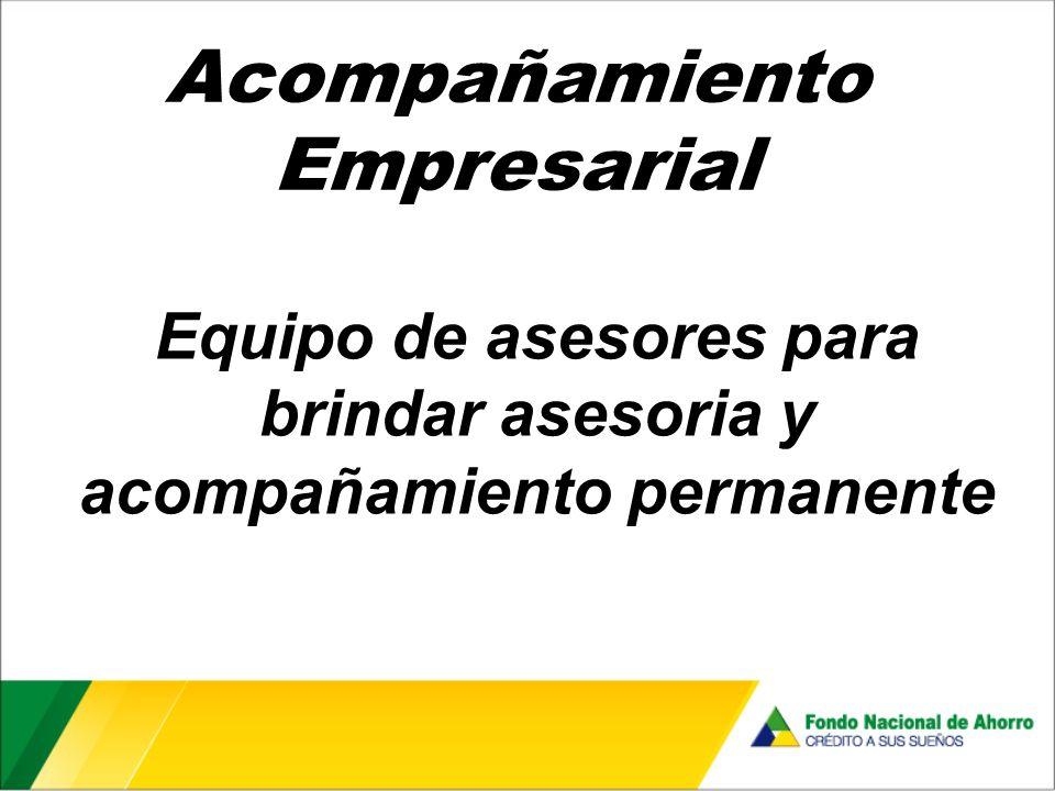 Acompañamiento Empresarial Equipo de asesores para brindar asesoria y acompañamiento permanente