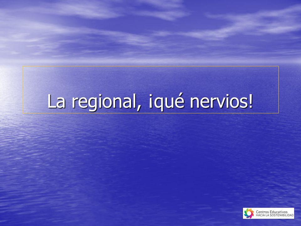 La regional, ¡qué nervios!