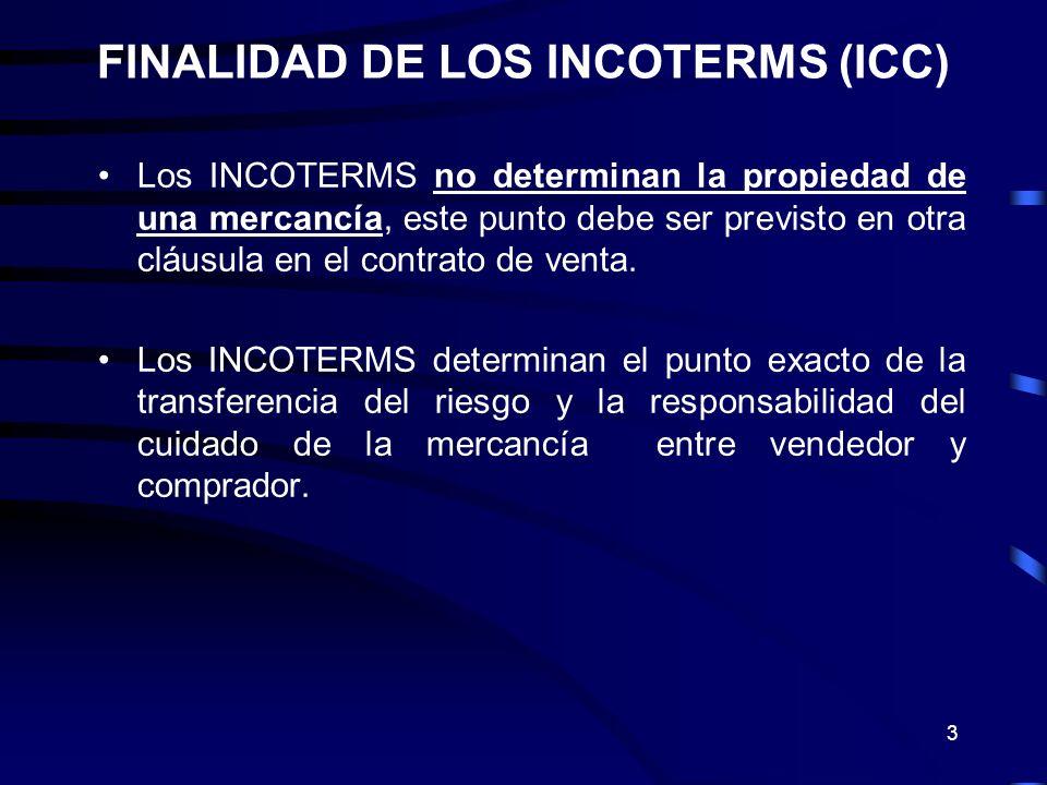 4 Los INCOTERMS se agrupan en cuatro categorías: E: EXW único término por el que el vendedor pone las mercancías a disposición del comprador en el local del vendedor.