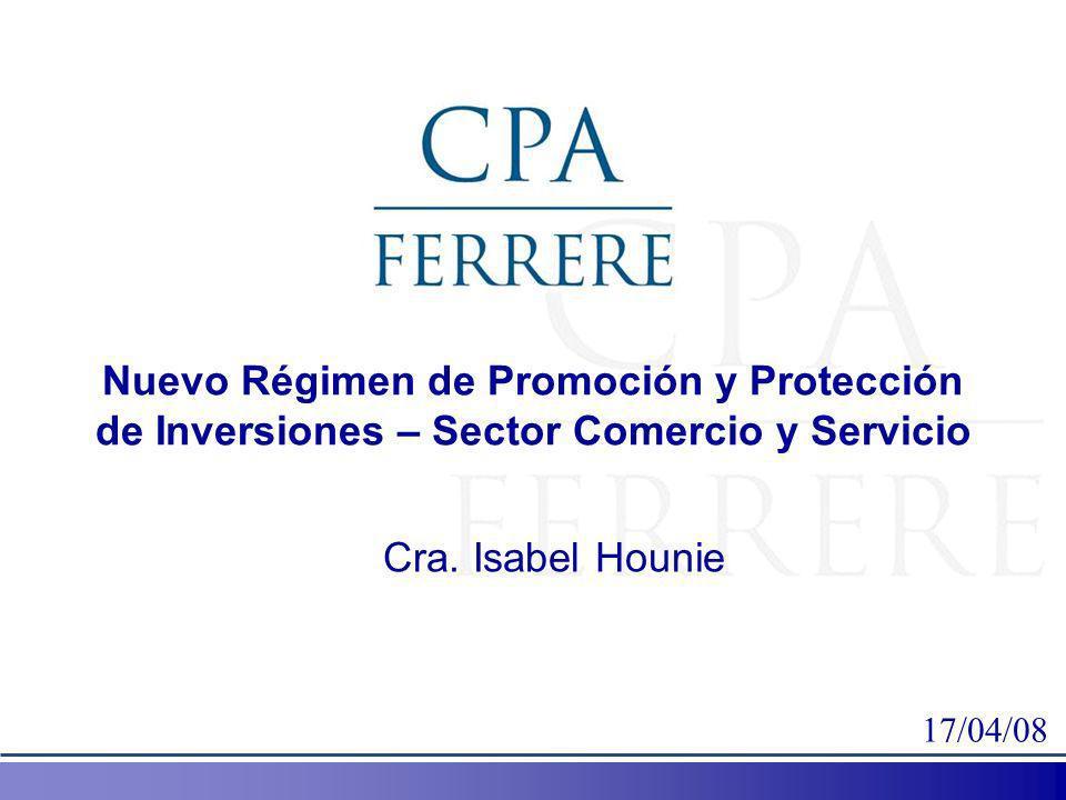 Nuevo Régimen de Promoción y Protección de Inversiones – Sector Comercio y Servicio Cra. Isabel Hounie 17/04/08