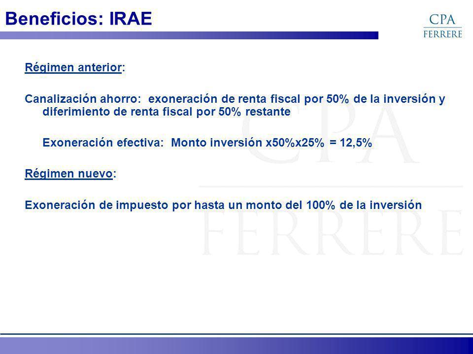 Beneficios: IRAE Régimen anterior: Canalización ahorro: exoneración de renta fiscal por 50% de la inversión y diferimiento de renta fiscal por 50% res