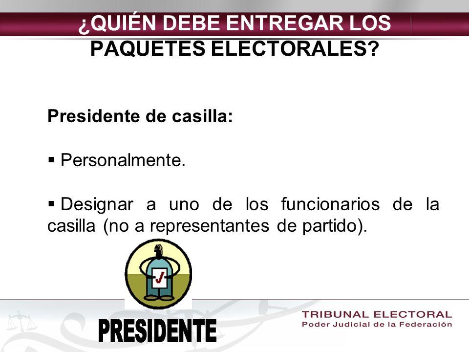 LUGARES EN QUE DEBE ENTREGARSE EL PAQUETE ELECTORAL Consejo Electoral correspondiente.