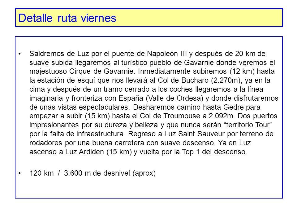 Detalle ruta viernes Saldremos de Luz por el puente de Napoleón III y después de 20 km de suave subida llegaremos al turístico pueblo de Gavarnie dond
