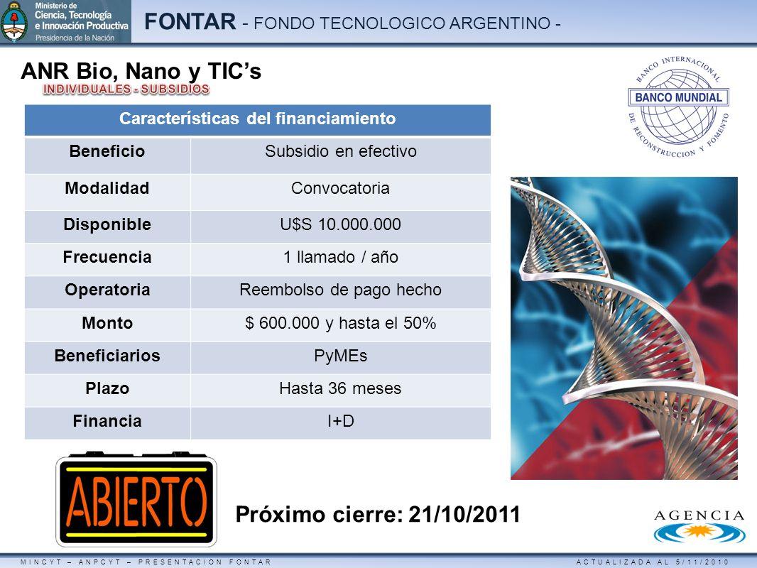 MINCYT – ANPCYT – PRESENTACION FONTAR ACTUALIZADA AL 5/11/2010 FONTAR - FONDO TECNOLOGICO ARGENTINO - ANR Bio, Nano y TICs Próximo cierre: 21/10/2011
