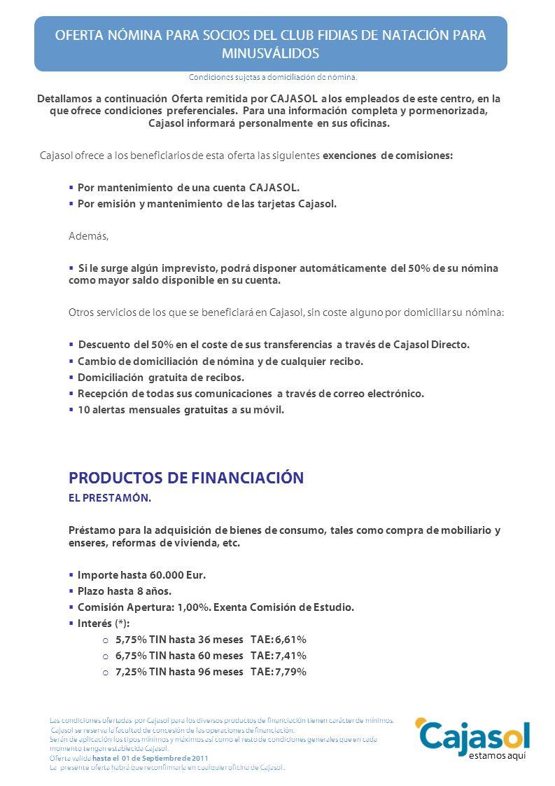 Detallamos a continuación Oferta remitida por CAJASOL a los empleados de este centro, en la que ofrece condiciones preferenciales. Para una informació