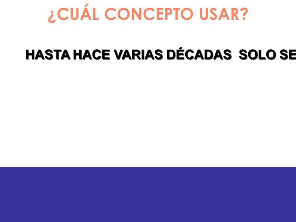 HASTA HACE VARIAS DÉCADAS SOLO SE USÓ M 1