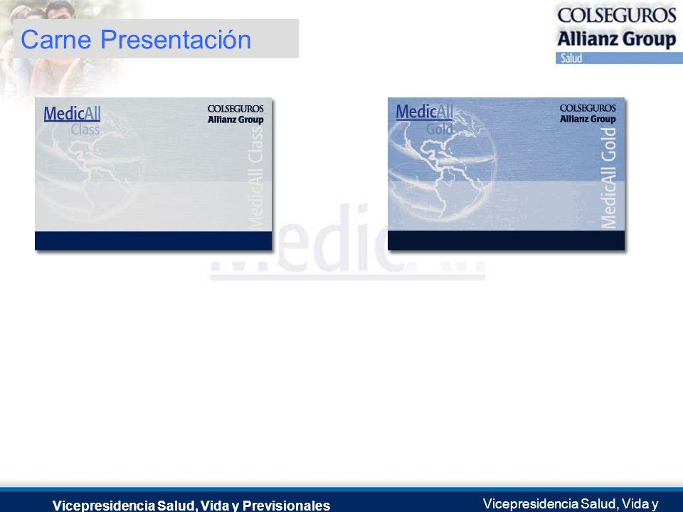 Producto Salud: MedicAll Vicepresidencia Salud, Vida y Previsionales Vicepresidencia Salud, Vida y Previsionales Julio 2.0041 de Septiembre de 2004 Ca