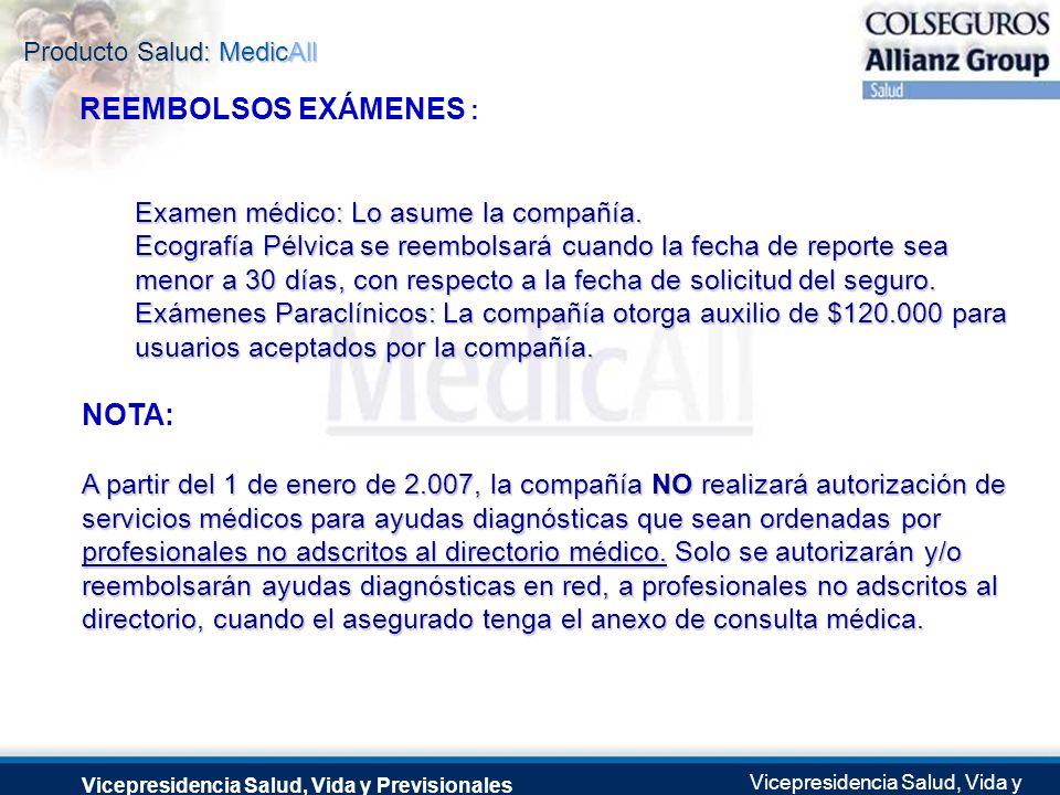 Producto Salud: MedicAll Vicepresidencia Salud, Vida y Previsionales Vicepresidencia Salud, Vida y Previsionales Julio 2.0041 de Septiembre de 2004 RE