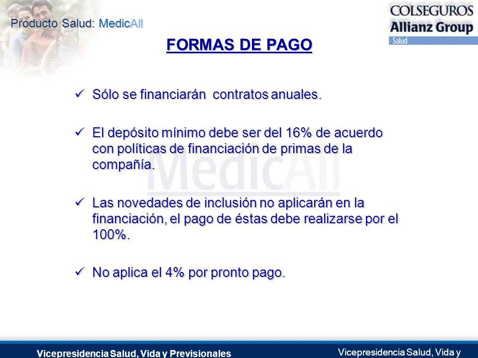 Producto Salud: MedicAll Vicepresidencia Salud, Vida y Previsionales Vicepresidencia Salud, Vida y Previsionales Julio 2.0041 de Septiembre de 2004 FO