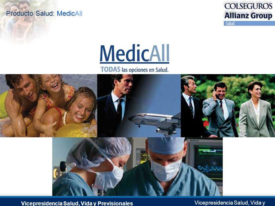 Producto Salud: MedicAll Vicepresidencia Salud, Vida y Previsionales Vicepresidencia Salud, Vida y Previsionales Julio 2.0041 de Septiembre de 2004