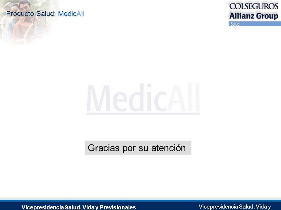 Producto Salud: MedicAll Vicepresidencia Salud, Vida y Previsionales Vicepresidencia Salud, Vida y Previsionales Julio 2.0041 de Septiembre de 2004 Gr