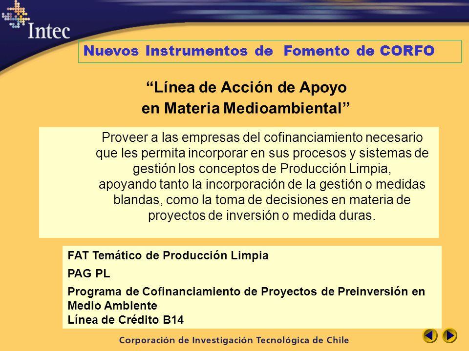 Nuevos Instrumentos de Fomento de CORFO Línea de Acción de Apoyo en Materia Medioambiental FAT Temático de Producción Limpia PAG PL Programa de Cofina