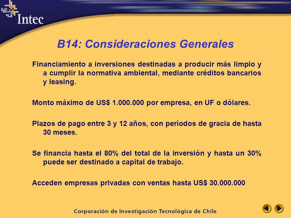 B14: Consideraciones Generales Financiamiento a inversiones destinadas a producir más limpio y a cumplir la normativa ambiental, mediante créditos ban