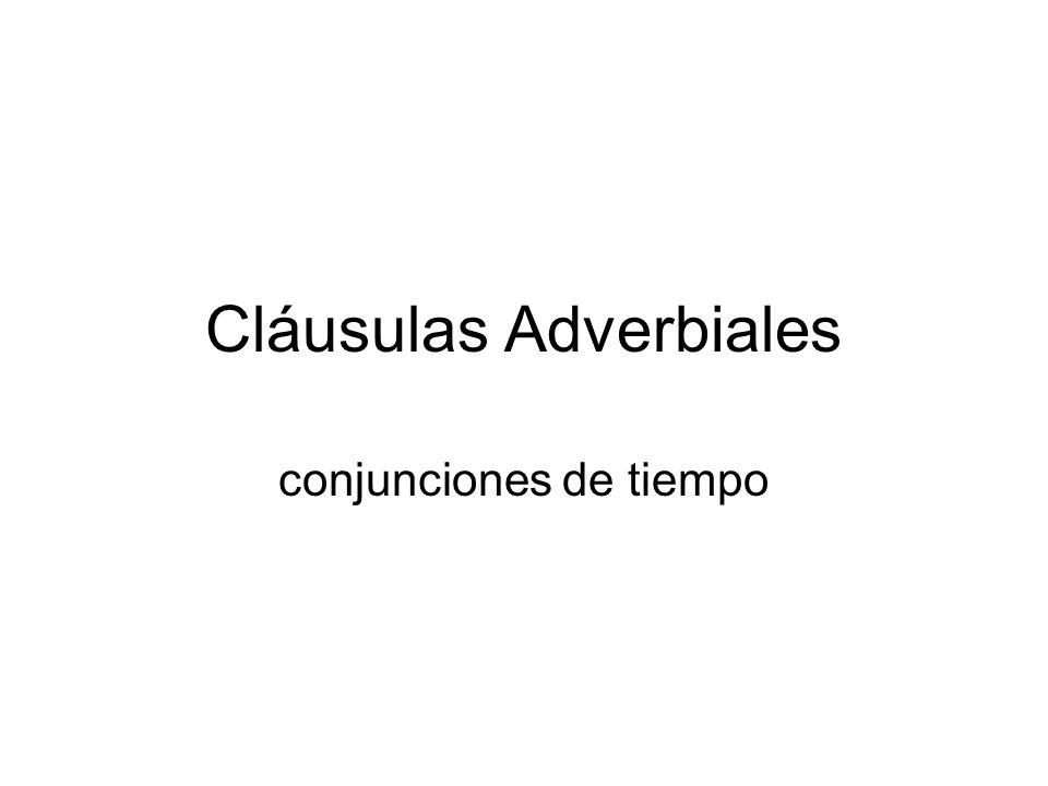 Cláusulas Adverbiales conjunciones de tiempo