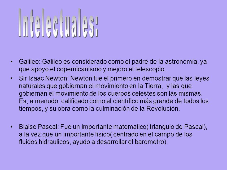 Galileo: Galileo es considerado como el padre de la astronomía, ya que apoyo el copernicanismo y mejoro el telescopio.