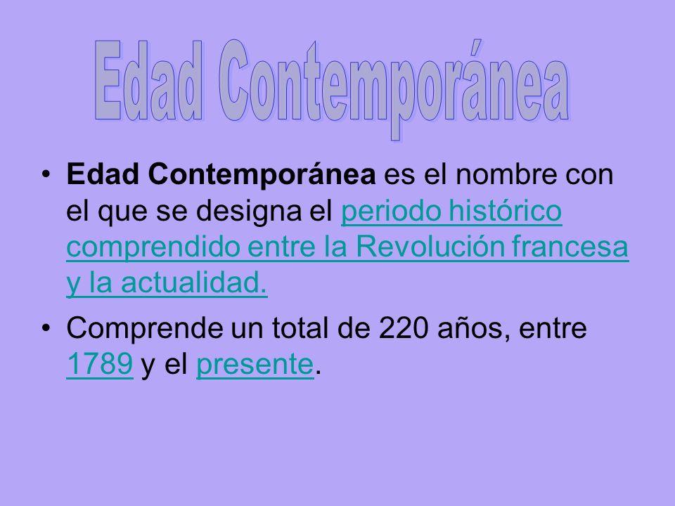 Edad Contemporánea es el nombre con el que se designa el periodo histórico comprendido entre la Revolución francesa y la actualidad.periodo histórico comprendido entre la Revolución francesa y la actualidad.
