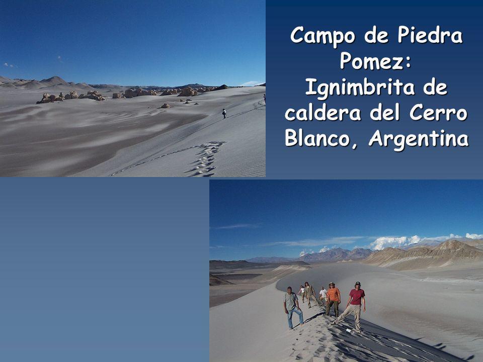 Campo de Piedra Pomez: Ignimbrita de caldera del Cerro Blanco, Argentina