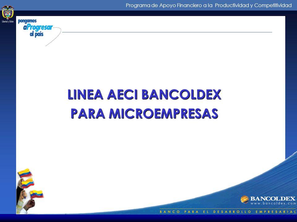 Programa de Apoyo Financiero a la Productividad y Competitividad Intermediarios de los Créditos Línea Multiproposito Destino : Capital de trabajo Comp