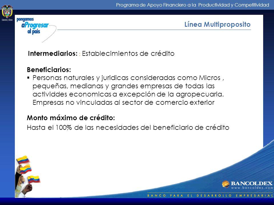 Programa de Apoyo Financiero a la Productividad y Competitividad Intermediarios de los Créditos Línea Multiproposito LINEA MULTIPROPOSITO