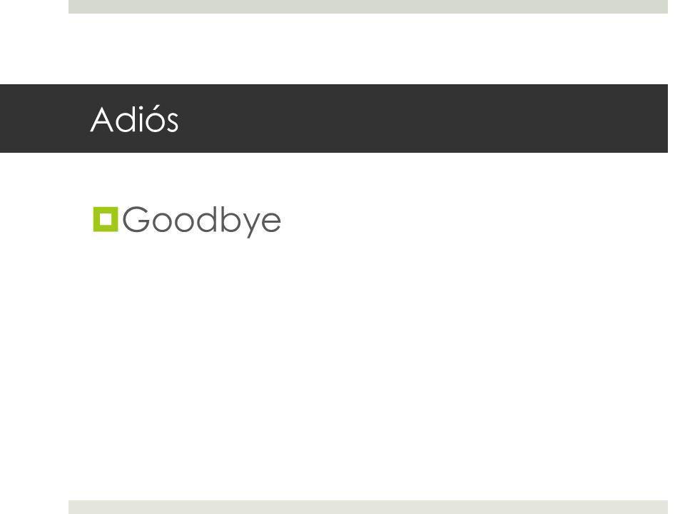 Adiós Goodbye