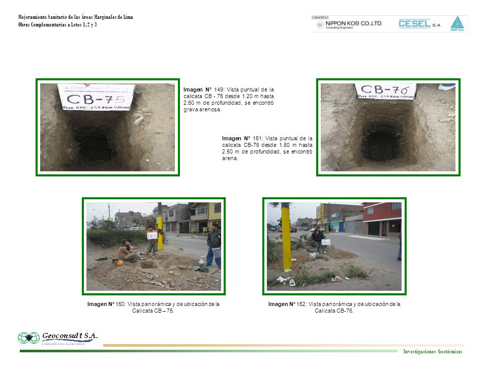 Mejoramiento Sanitario de las Áreas Marginales de Lima Obras Complementarias a Lotes 1, 2 y 3 Investigaciones Geotécnicas Imagen N° 152: Vista panorámica y de ubicación de la Calicata CB-76.