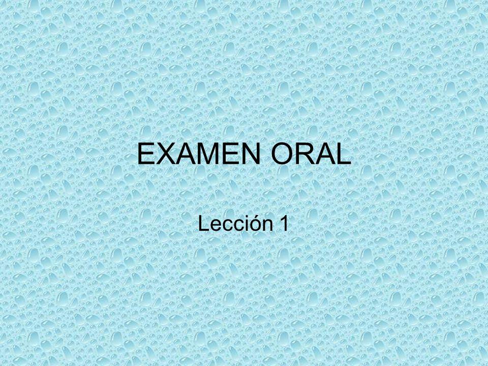 EXAMEN ORAL Lección 1