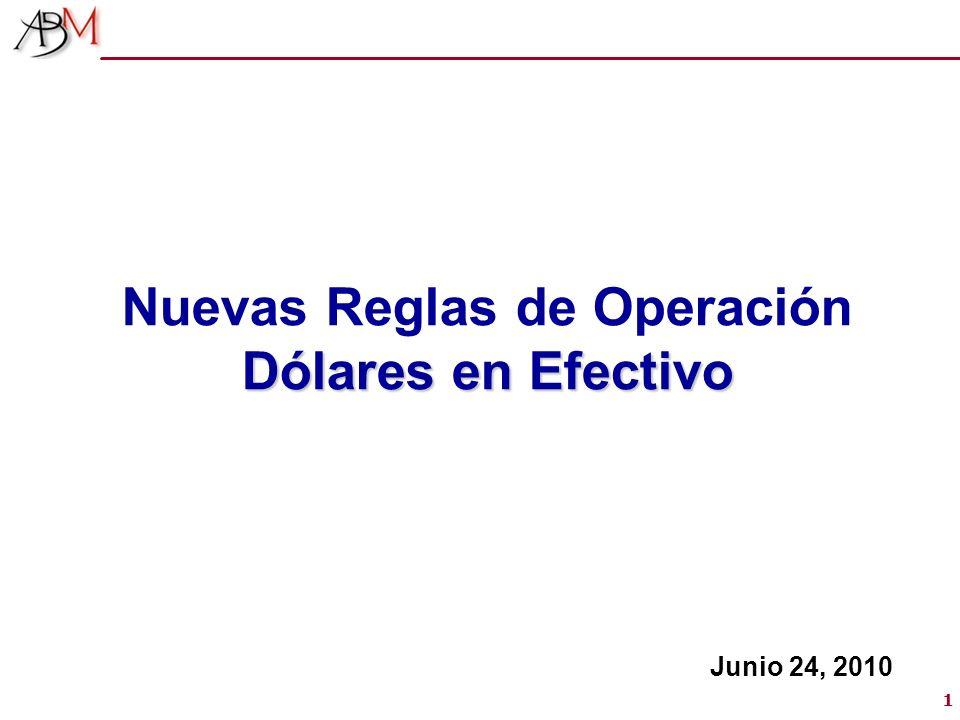 11 Nuevas Reglas de Operación Dólares en Efectivo Junio 24, 2010