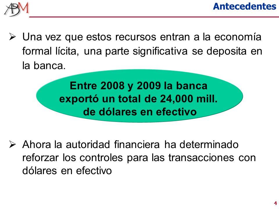 44 Una vez que estos recursos entran a la economía formal lícita, una parte significativa se deposita en la banca.