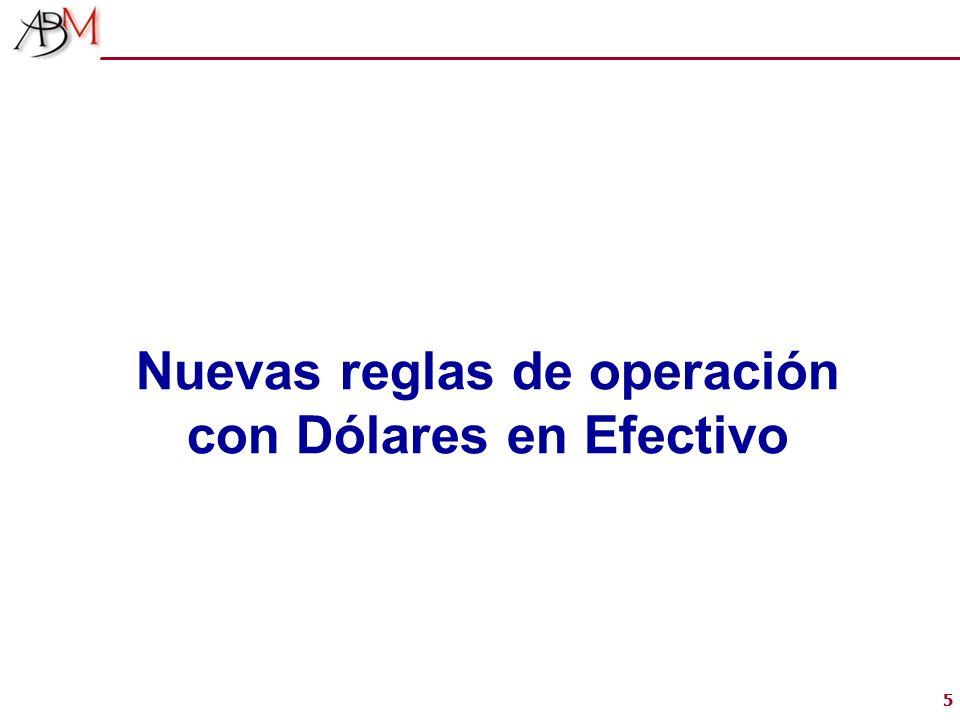55 Nuevas reglas de operación con Dólares en Efectivo