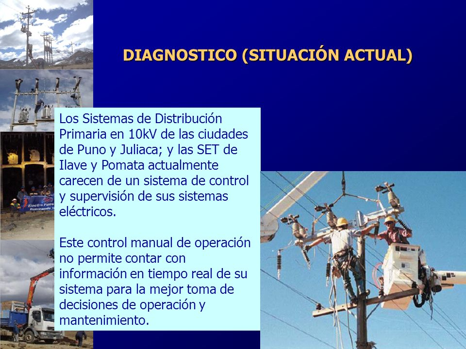 DIAGNOSTICO (SITUACIÓN ACTUAL) Los Sistemas de Distribución Primaria en 10kV de las ciudades de Puno y Juliaca; y las SET de Ilave y Pomata actualment