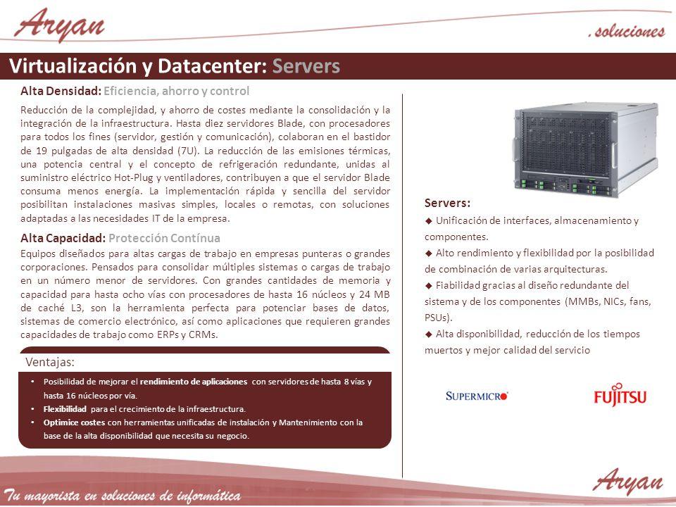 Virtualización y Datacenter: Servers Alta Densidad: Eficiencia, ahorro y control Reducción de la complejidad, y ahorro de costes mediante la consolida