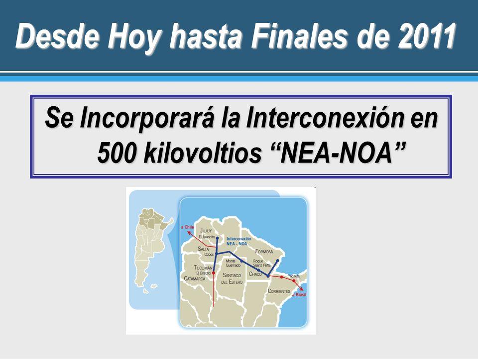 Desde Hoy hasta Finales de 2011 Se Incorporará la Interconexión en 500 kilovoltios NEA-NOA