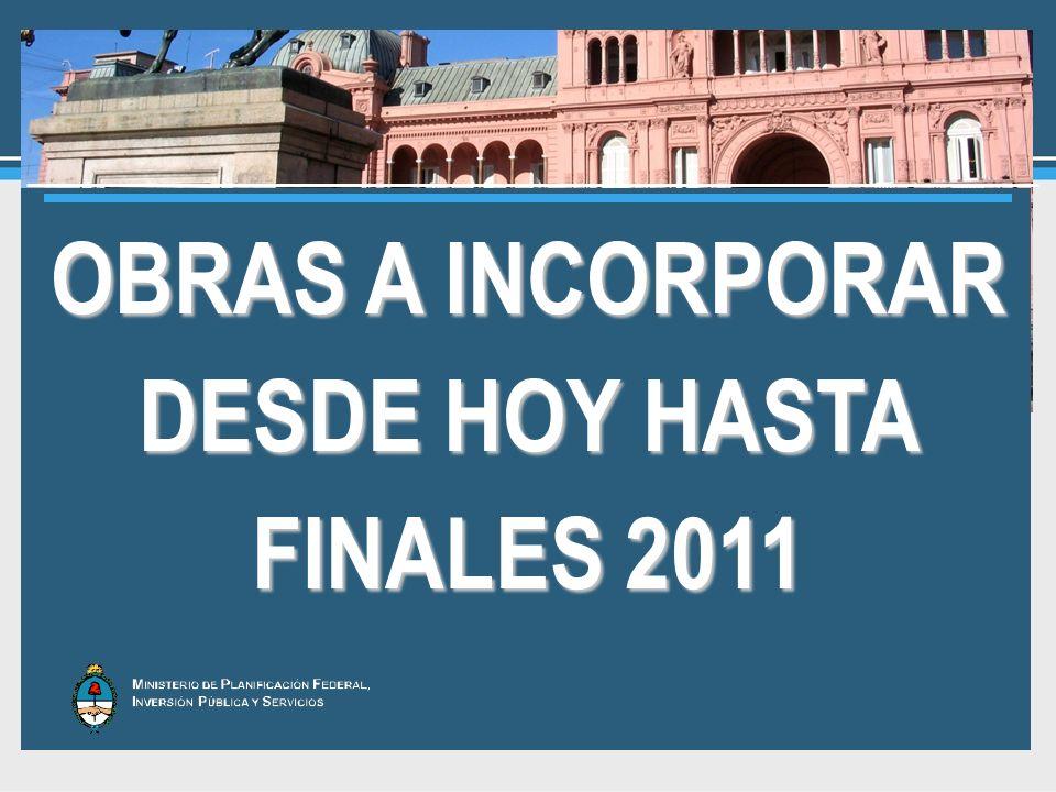 OBRAS A INCORPORAR DESDE HOY HASTA FINALES 2011