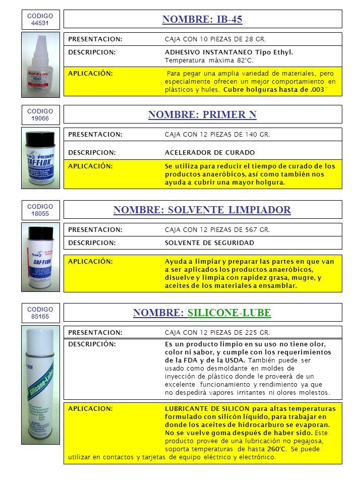 NOMBRE: IB-45 CODIGO 44531 DESCRIPCION:ADHESIVO INSTANTANEO Tipo Ethyl.