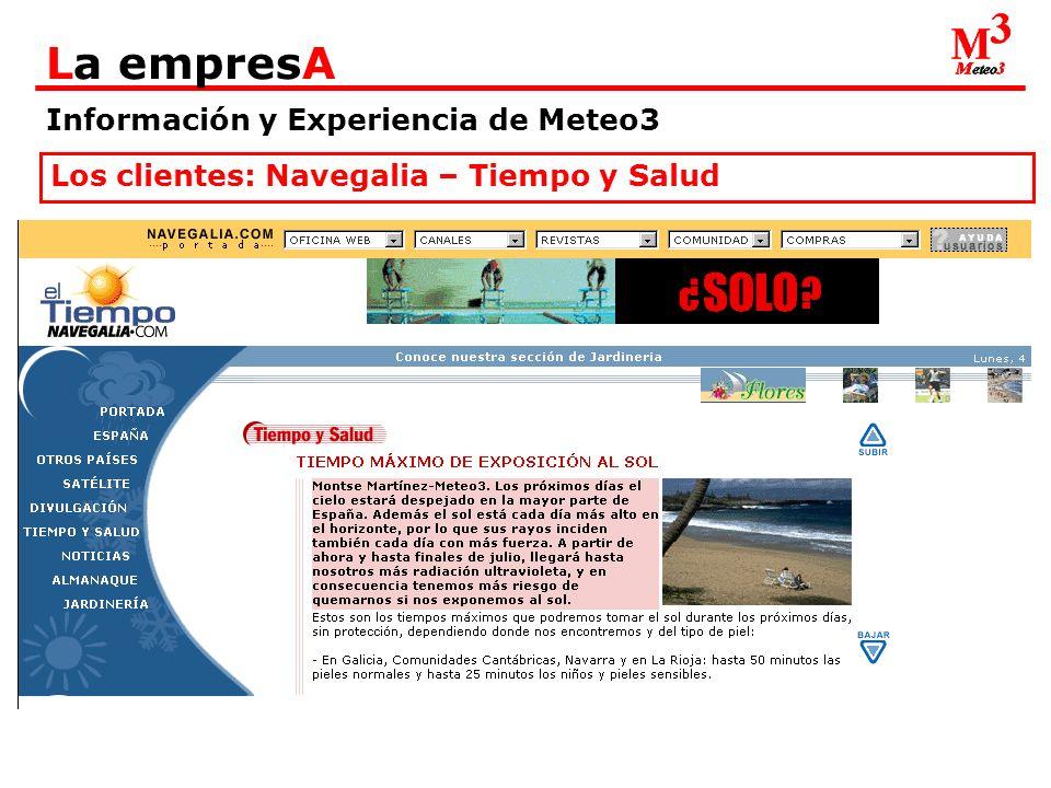 Información y Experiencia de Meteo3 La empresA Los clientes: Navegalia – Tiempo y Salud