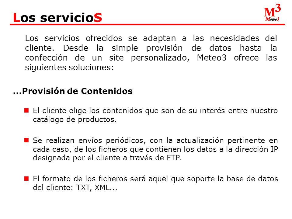 Los servicioS El cliente elige los contenidos que son de su interés entre nuestro catálogo de productos.