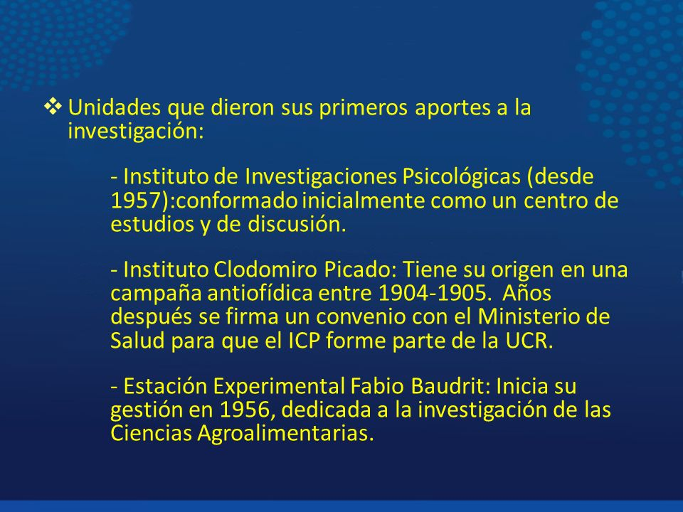 Unidades que dieron sus primeros aportes a la investigación: - Instituto de Investigaciones Psicológicas (desde 1957):conformado inicialmente como un centro de estudios y de discusión.