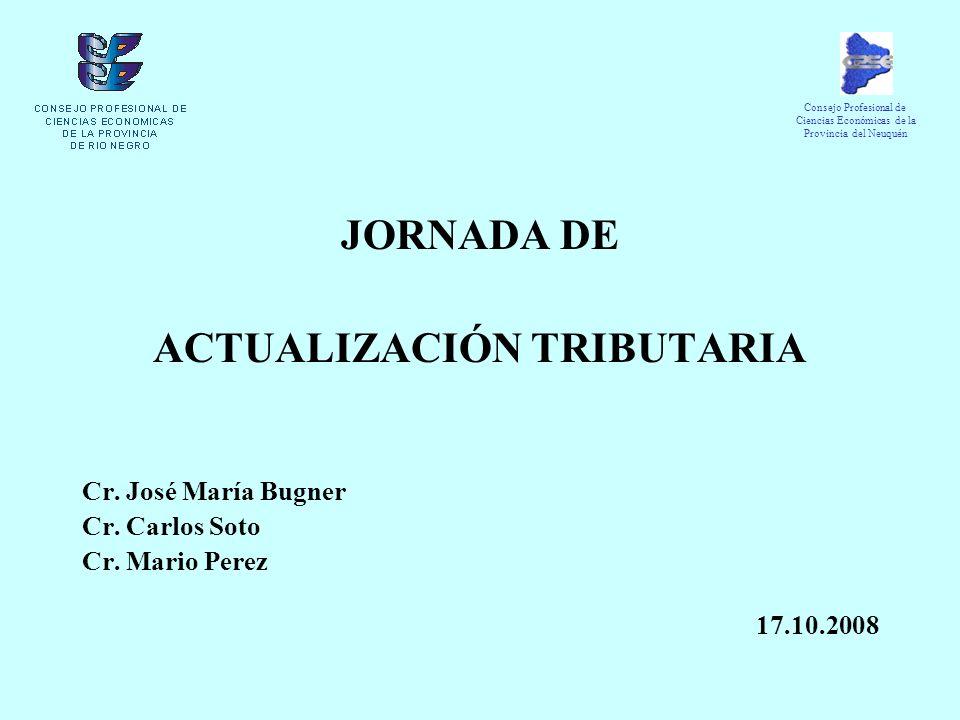 JORNADA DE ACTUALIZACIÓN TRIBUTARIA Cr. José María Bugner Cr.