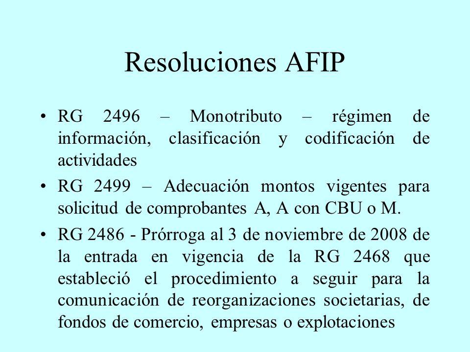 Resoluciones AFIP RG 2496 – Monotributo – régimen de información, clasificación y codificación de actividades RG 2499 – Adecuación montos vigentes para solicitud de comprobantes A, A con CBU o M.