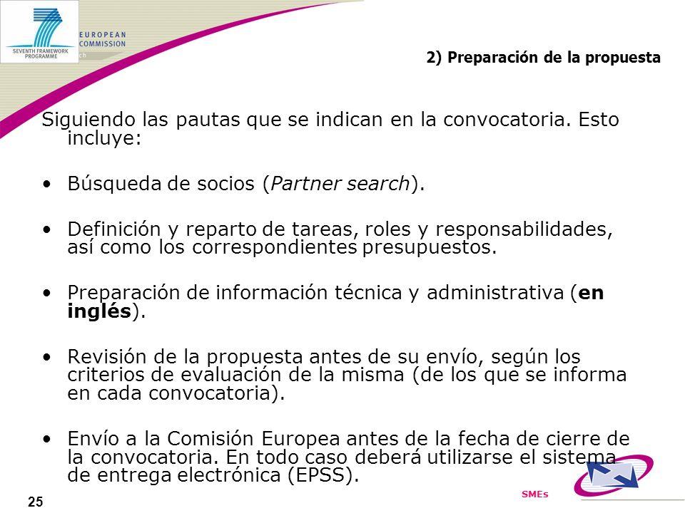 SMEs 25 2) Preparación de la propuesta Siguiendo las pautas que se indican en la convocatoria. Esto incluye: Búsqueda de socios (Partner search). Defi
