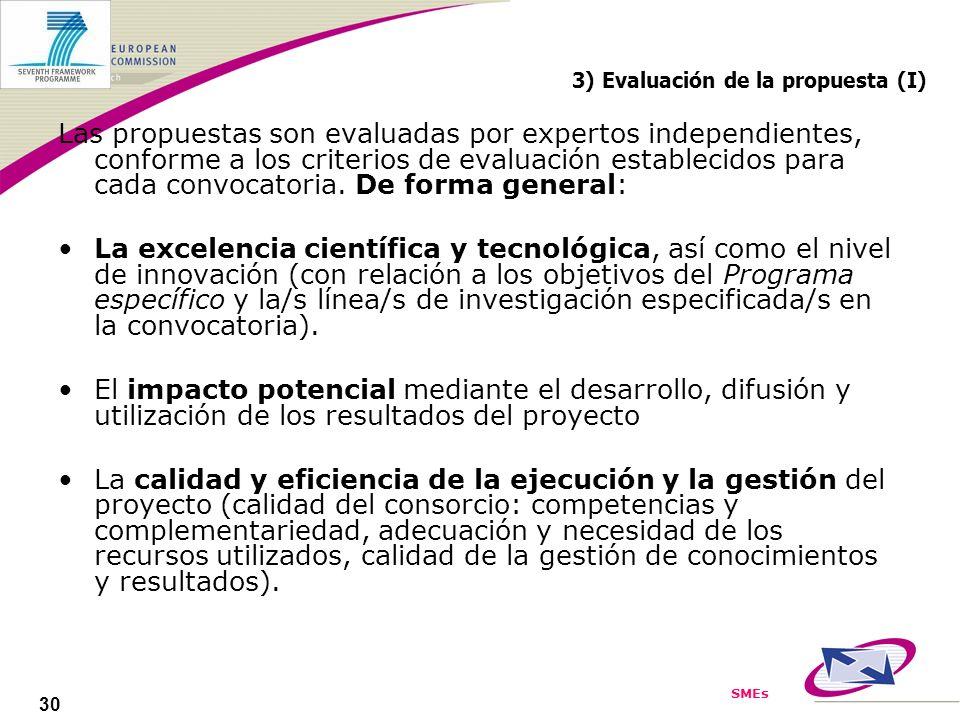 SMEs 30 3) Evaluación de la propuesta (I) Las propuestas son evaluadas por expertos independientes, conforme a los criterios de evaluación establecido