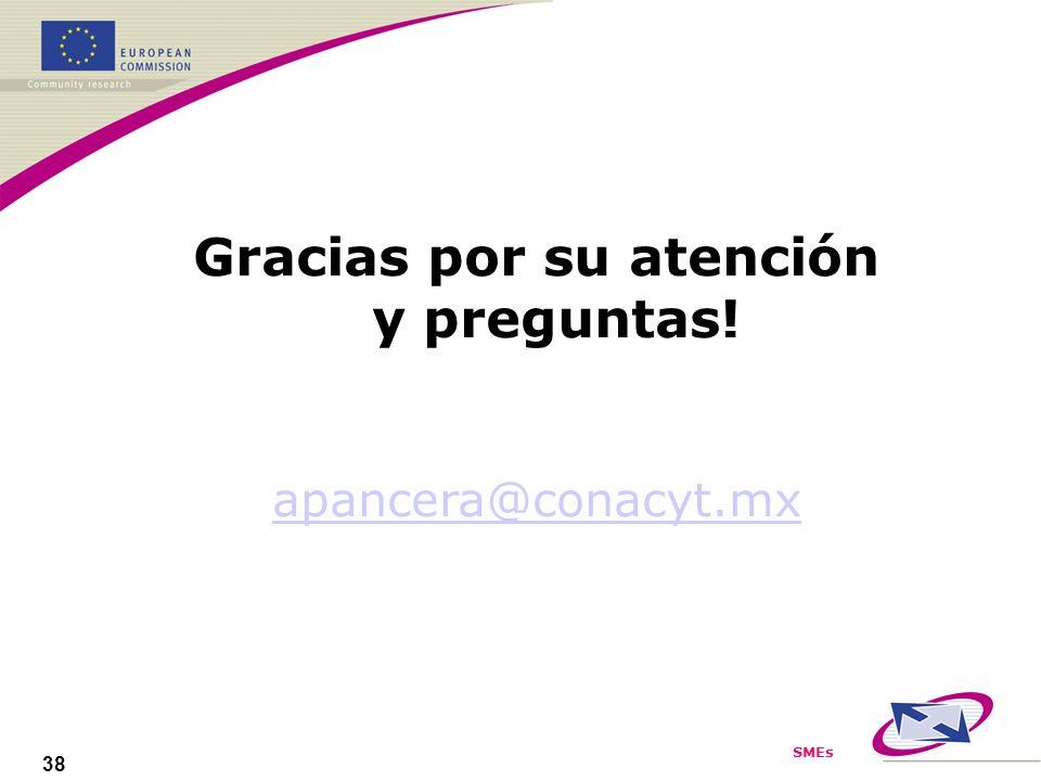 SMEs 38 Gracias por su atención y preguntas! apancera@conacyt.mx