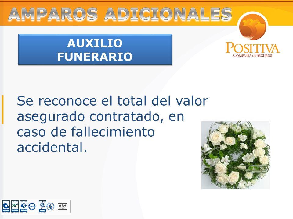 Se reconoce el total del valor asegurado contratado, en caso de fallecimiento accidental.