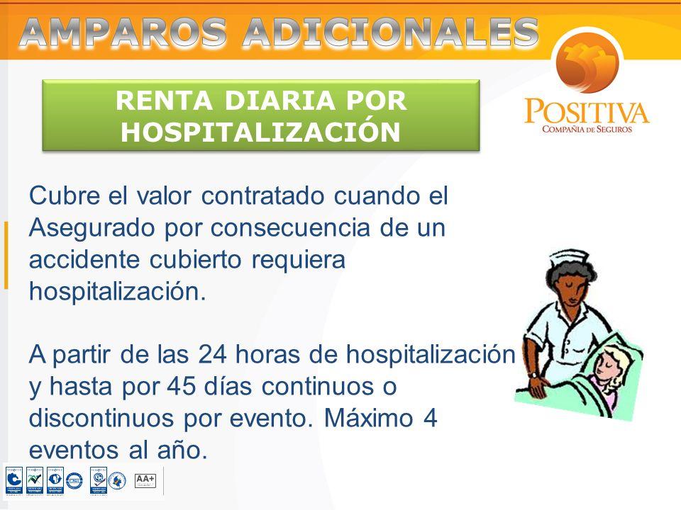 Cubre el valor contratado cuando el Asegurado por consecuencia de un accidente cubierto requiera hospitalización.