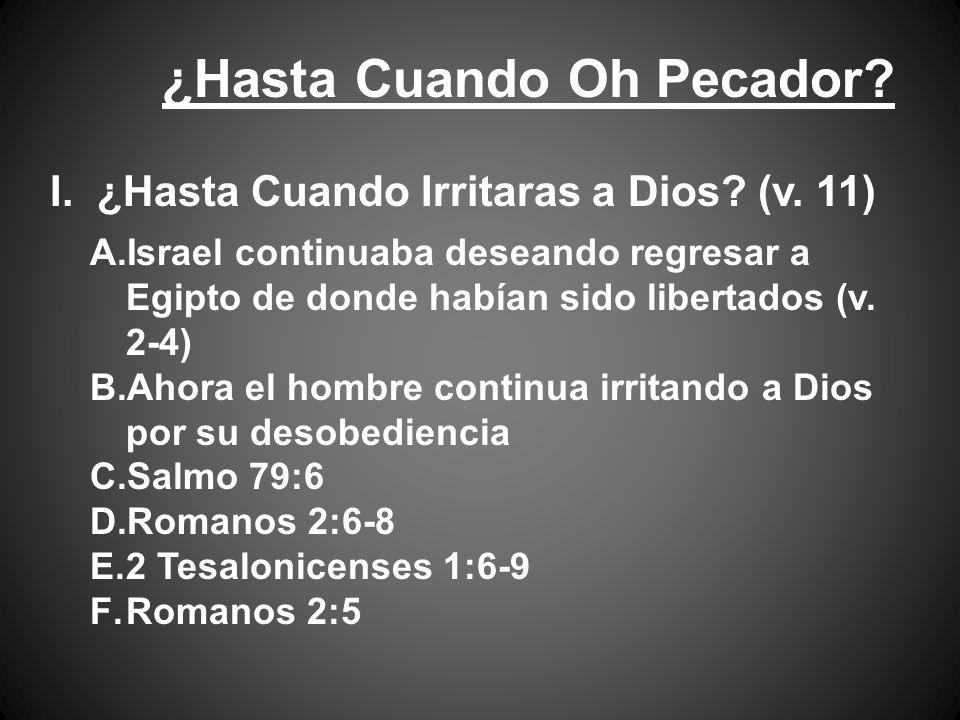 I. ¿Hasta Cuando Irritaras a Dios. (v.