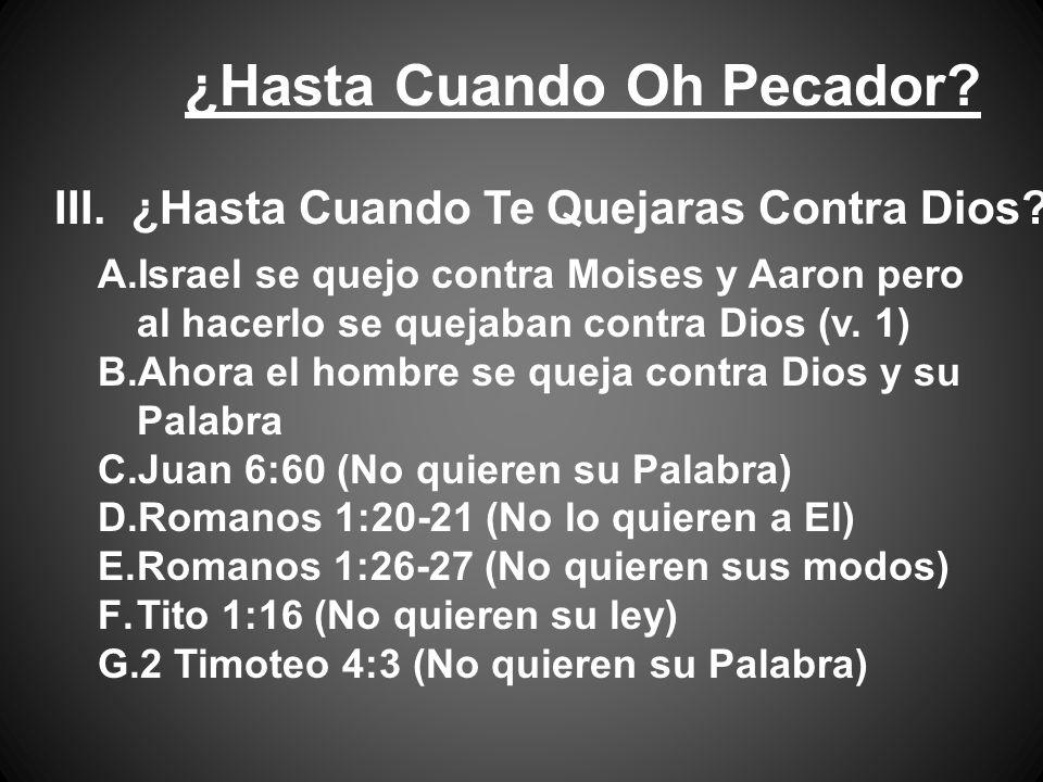 ¿Hasta Cuando Oh Pecador. III. ¿Hasta Cuando Te Quejaras Contra Dios.